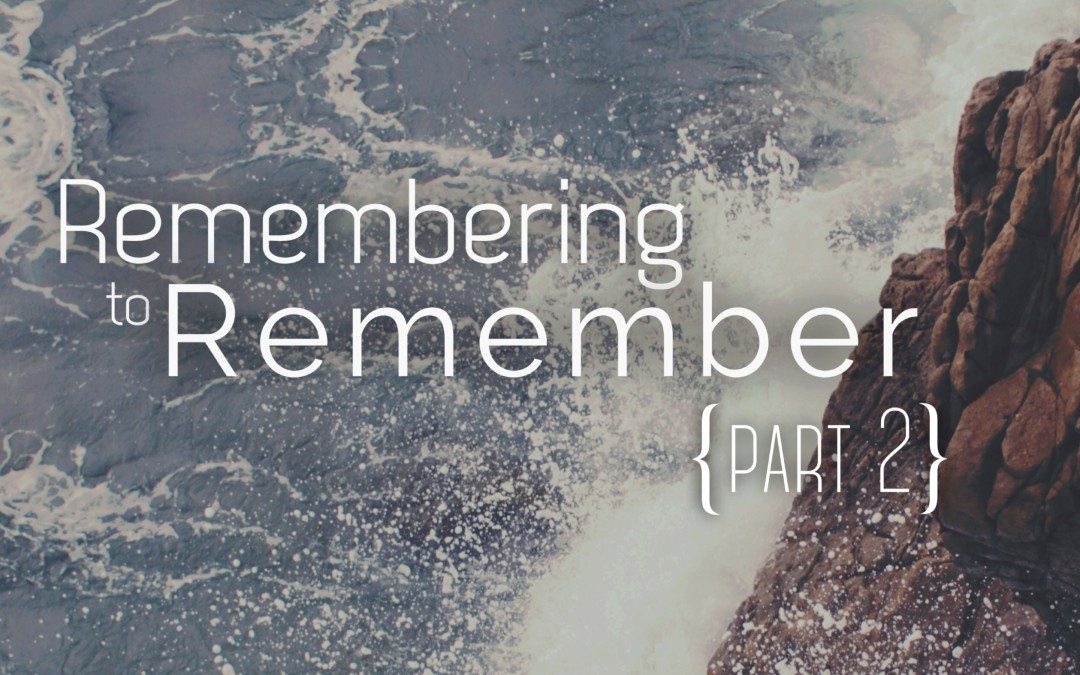Remembering to Remember (part 2)