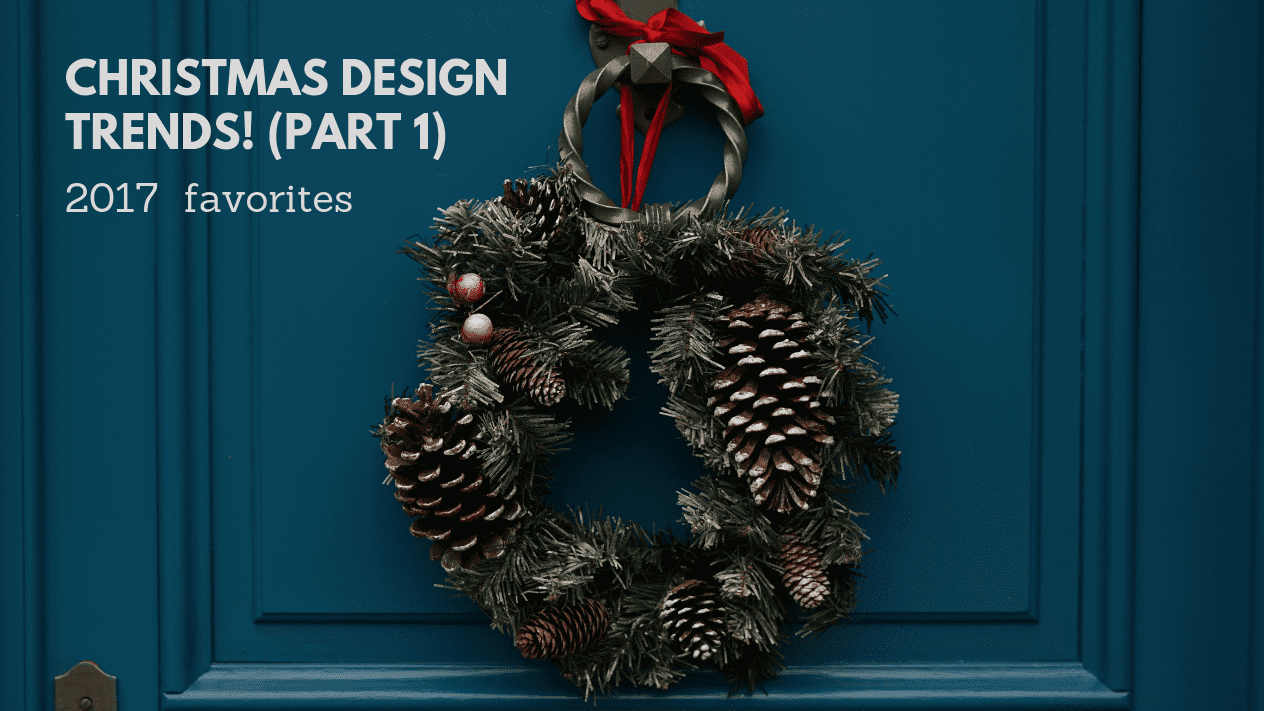 Best Christmas Designs Part 1 Trends Of 2017 Epic Life Creative