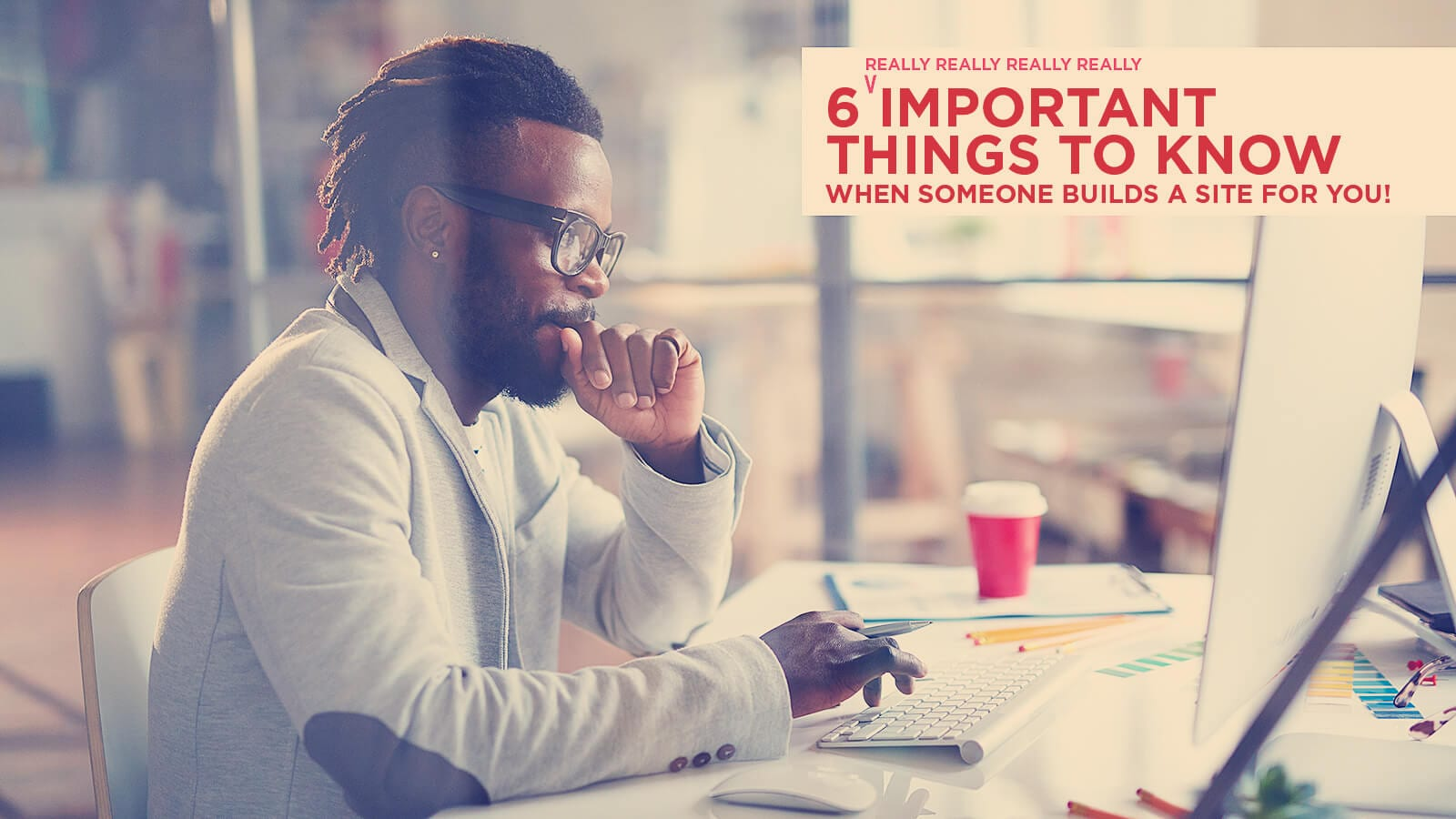 6 important things to know when someone build a website for you